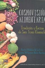 Cosmovisión Alimentaria -  AA.VV. - Grupo Rodrigo Porrúa