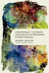 Creatividad y estados psicóticos en personas excepecionales - Murray Jackson - Herder