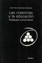 Las Creencias y la educación - José María Quintana Cabanas - Herder