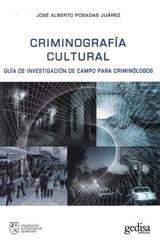 Criminografía Cultural - José Alberto Posadas Juárez - Editorial Gedisa