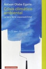 Crisis climática ambiental - Antxon Olaba Egaña - Galaxia Gutenberg