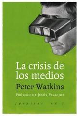 La crisis de los medios - Peter Watkins - Pepitas de calabaza