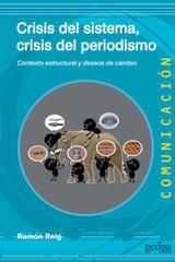 Crisis del sistema, crisis del periodismo - Ramón Reig - Editorial Gedisa
