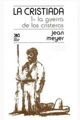La cristiada. Volumen I - Jean Meyer - Siglo XXI Editores