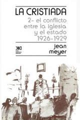 La cristiada. Volumen II - Jean Meyer - Siglo XXI Editores