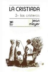La cristiada. Volumen III - Jean Meyer - Siglo XXI Editores