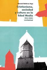Cristianismo, sociedad y cultura en la en la Edad Media - Gonzalo Balderas Vega - Ibero