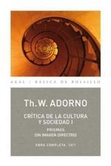 Crítica de la cultura y sociedad I - Theodor W. Adorno - Akal