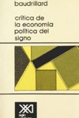 Critica de la economía política del signo - Jean Baudrillard - Siglo XXI Editores