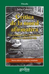 Crítica de la moral afirmativa - Julio Cabrera - Editorial Gedisa