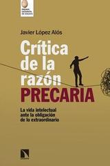 Crítica de la razón precaria - Javier López Alós - Catarata