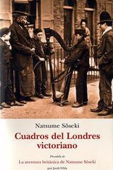 Cuadros del Londres victoriano - Natsume Soseki - Olañeta