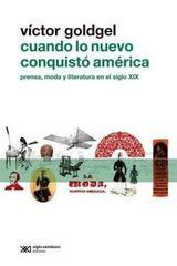 Cuando lo nuevo conquistó América - Víctor Goldgel - Siglo XXI Editores