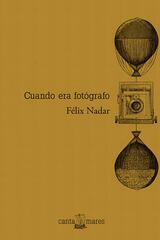 Cuando era fotógrafo - Felix Nadar - Canta mares