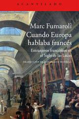Cuando Europa hablaba francés - Marc Fumaroli - Acantilado