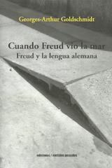 Cuando Freud Vio La Mar - Georges Arthur Goldschmidt - Ediciones Metales pesados
