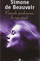 Cuando predomina lo espiritual - Simone De Beauvoir - Edhasa
