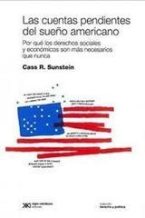 Las cuentas pendientes del sueño americano - Cass R. Sunstein - Siglo XXI Editores