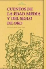 Cuentos de la Edad Media y del Siglo de Oro -  AA.VV. - Akal