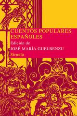 Cuentos populares españoles - José María Guelbenzu - Siruela