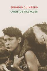 Cuentos salvajes - Ednodio Quintero - Atalanta