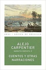 Cuentos y otras narraciones - Alejo Carpentier - Akal