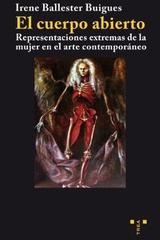 El cuerpo abierto - Irene Ballester Buigues - Trea