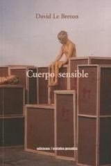 Cuerpo sensible - David Le Breton - Ediciones Metales pesados