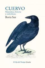 Cuervo: naturaleza, historia y simbolismo - Boria Sax - Siruela