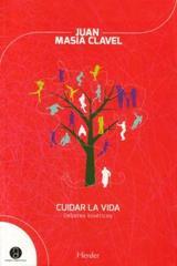 Cuidar la vida - Juan Masia Clavel - Herder
