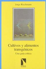 Cultivos y alimentos transgénicos - Jorge Riechmann - Catarata