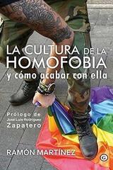 Cultura de la homofobia y como acabar con ella - Ramón Martínez - Egales