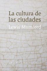 La cultura de las ciudades - Lewis Mumford - Pepitas de calabaza