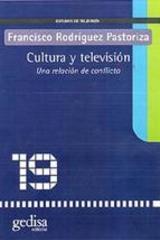 Cultura y televisión una relación en conflicto - Francisco Rodríguez Pastoriza - Editorial Gedisa