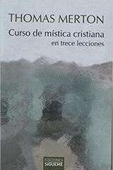Curso de mística cristiana - Thomas Merton - Ediciones Sígueme