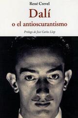 Dalí o el antioscurantismo - René Crevel - Olañeta