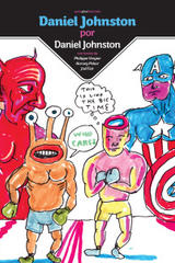 Daniel Johnston por Daniel Johnston - Daniel Johnston - Sexto Piso