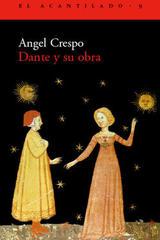 Dante y su obra - Ángel Crespo - Acantilado