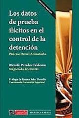 Los datos de prueba ilícitos en el control de la detención - Ricardo Paredes Calderón - Colofón Editorial