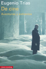 De cine - Eugenio Trías - Galaxia Gutenberg