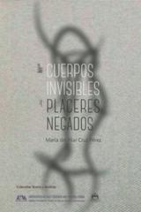 De cuerpos invisibles y placeres negados - María del Pilar Cruz Pérez - Ibero