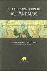 De la desaparición de al-Andalus - Felipe Maíllo - Abada Editores
