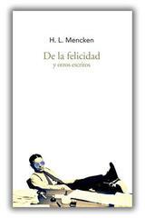 De la felicidad y otros escritos - Henry Louis Mencken - Trama Editorial