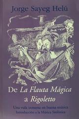 De La Flauta Mágica A Rigoletto - Jorge Sayeg Helu -  AA.VV. - Otras editoriales