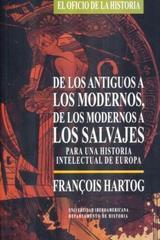 De los antiguos a los modernos, de los modernos a los salvajes - Francois de Hartog - Ibero
