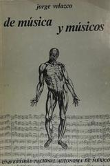 De música y músicos. - Jorge Velazco -  AA.VV. - Otras editoriales