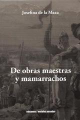 De obras maestras y mamarrachos - Josefina de la Maza - Ediciones Metales pesados