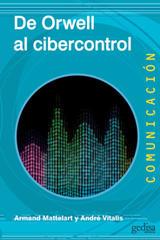 De Orwell al cibercontrol - Armand Mattelart - Editorial Gedisa