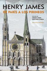 De París a los Pirineos  - Henry David James - Abada Editores