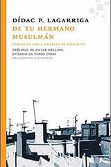 De tu hermano musulmán - Dídac P. Lagarriga - Fragmenta